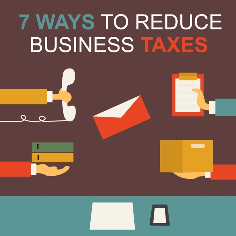 7 Ways to Reduce Business Taxes